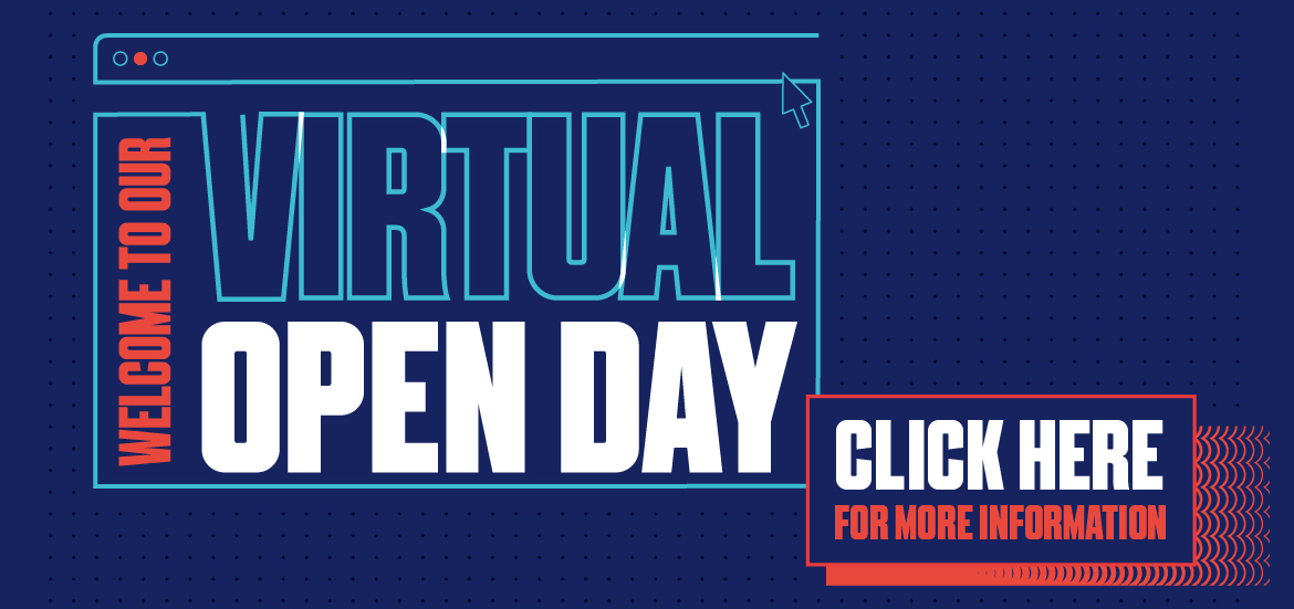 Explore our courses in more detail at one of our Virtual Open Days!