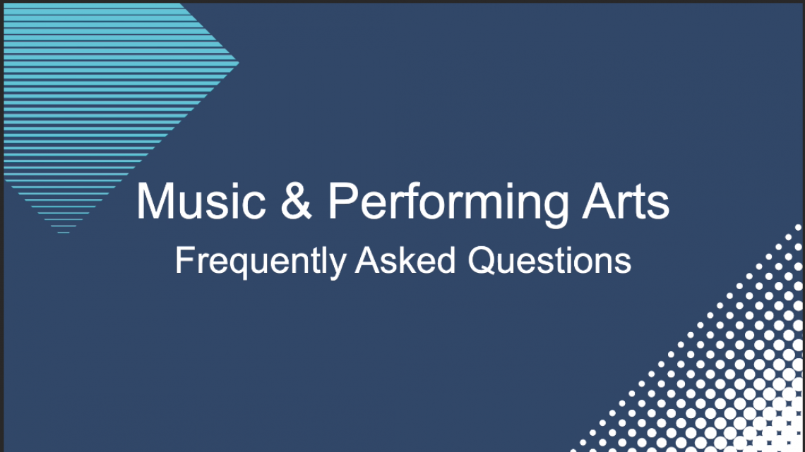 Music & Performing Arts FAQ